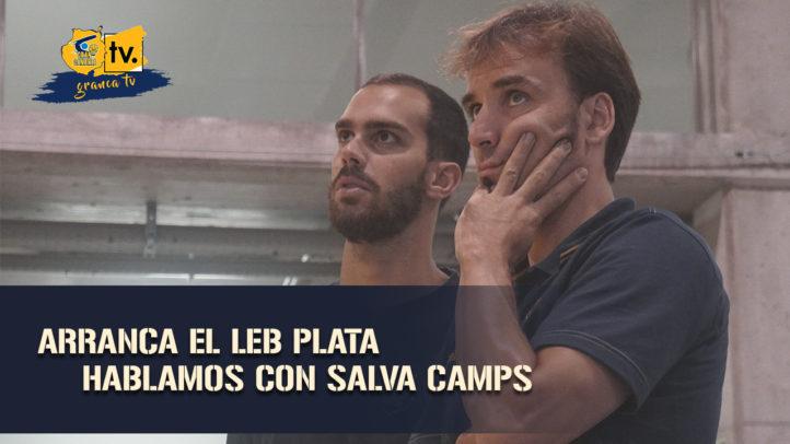 Al habla con Salva Camps, arranca el LEB Plata (18.09.19)